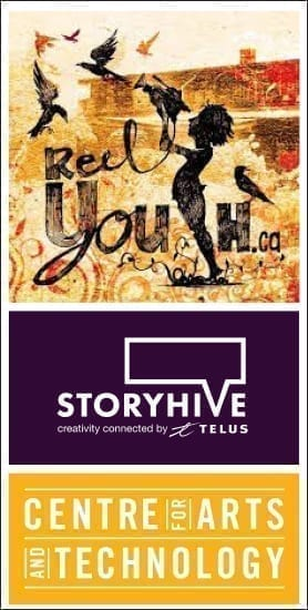 Reel Youth logo, Telus Storyhive logo and Centre for Arts and Technology logo.